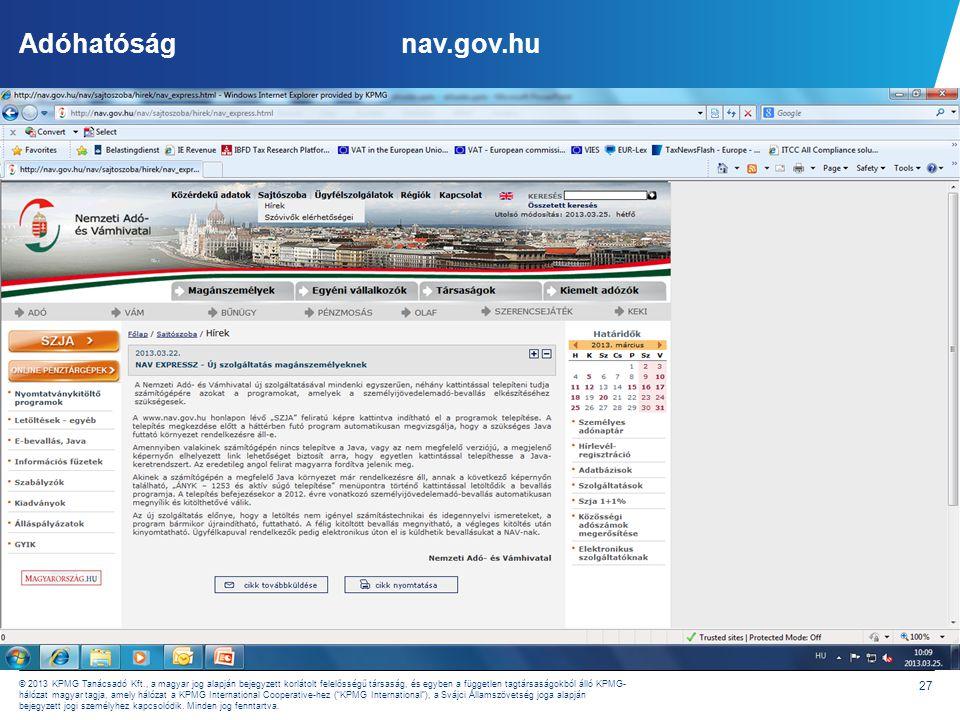 Adóhatóság NAV ellenőrzési tevékenysége Forrás: NAV Bulletin 2011