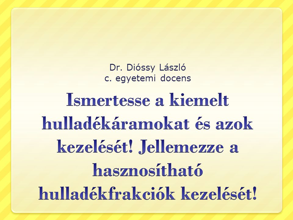 Dr. Dióssy László c. egyetemi docens