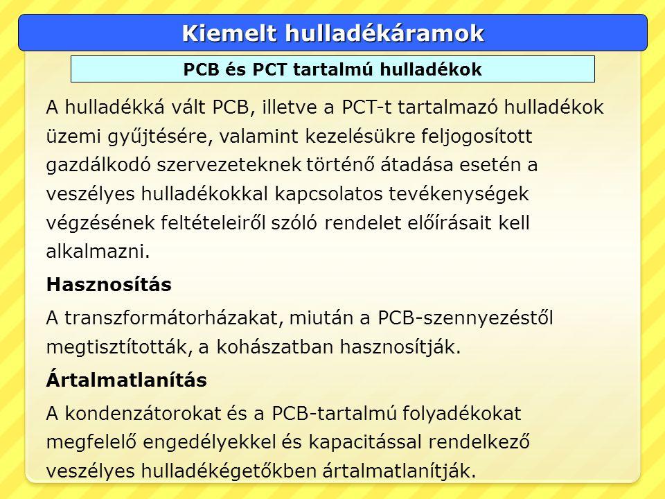 Kiemelt hulladékáramok PCB és PCT tartalmú hulladékok
