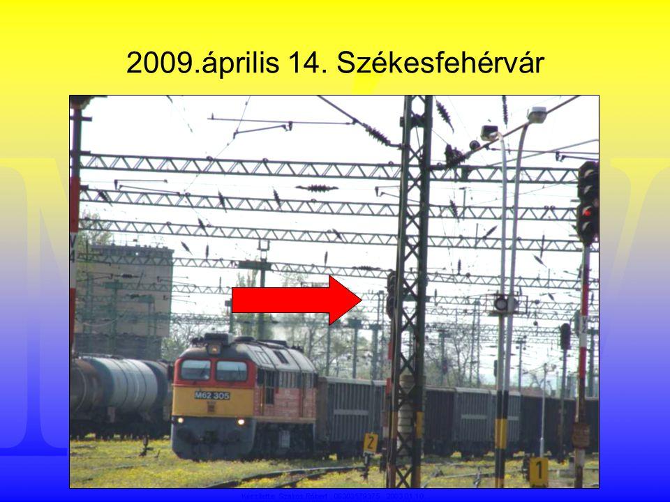 2009.április 14. Székesfehérvár