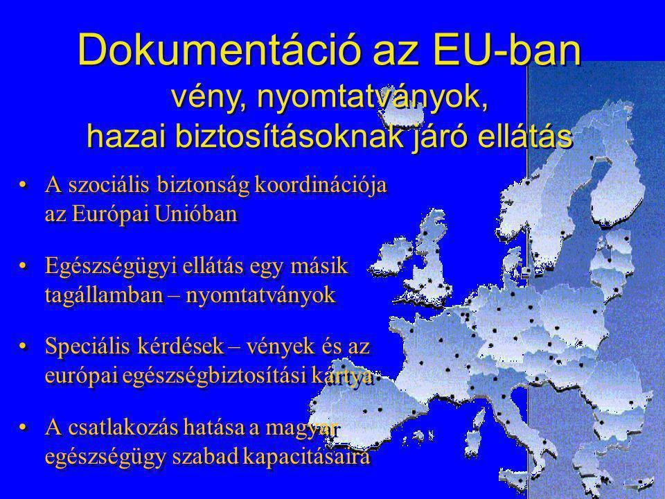 Dokumentáció az EU-ban vény, nyomtatványok, hazai biztosításoknak járó ellátás