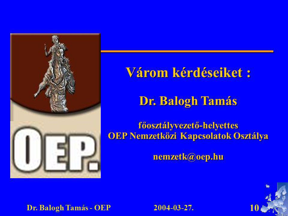 főosztályvezető-helyettes OEP Nemzetközi Kapcsolatok Osztálya