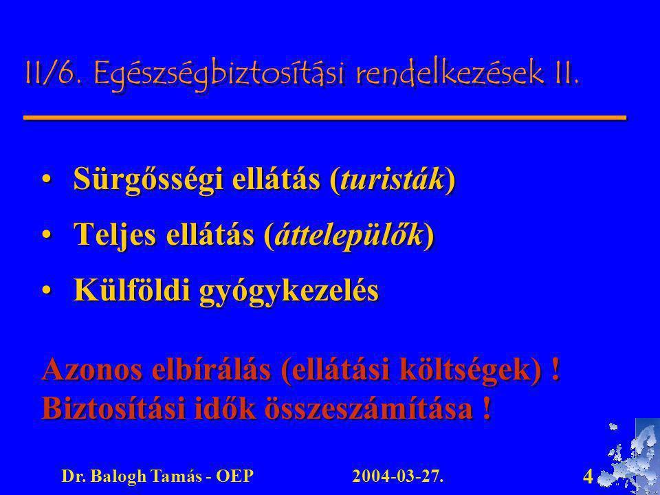 II/6. Egészségbiztosítási rendelkezések II.