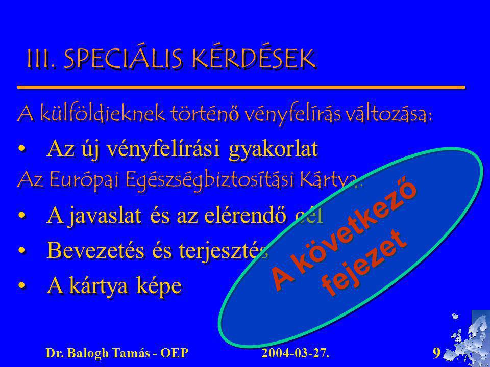 A következő fejezet III. SPECIÁLIS KÉRDÉSEK