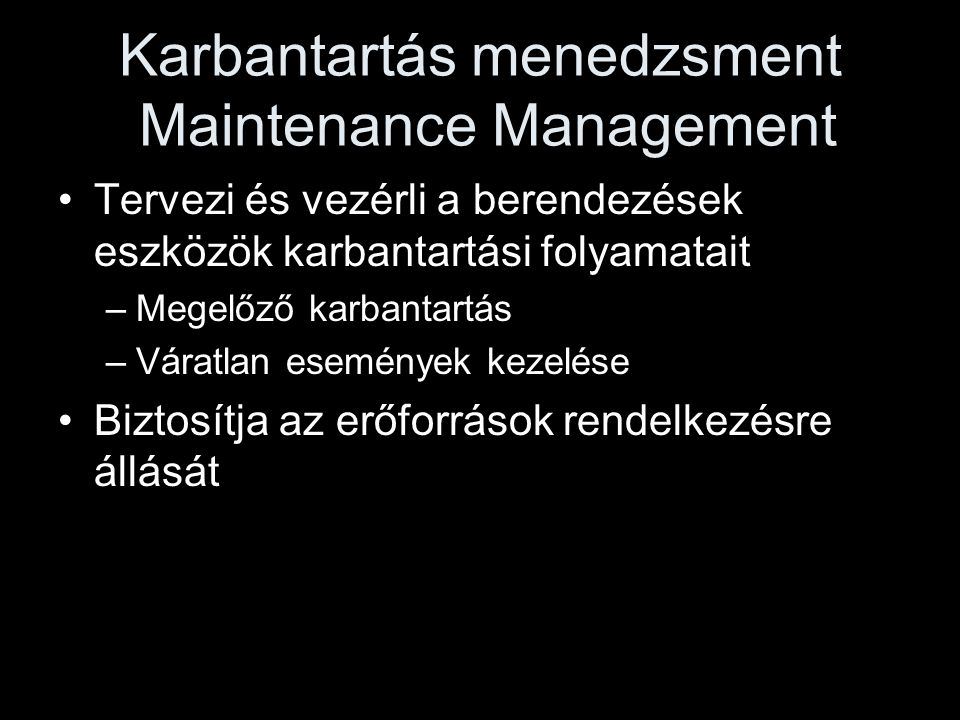 Karbantartás menedzsment Maintenance Management