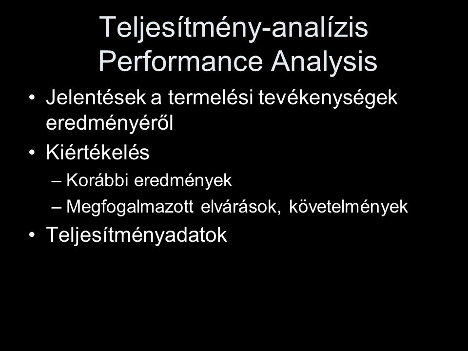 Teljesítmény-analízis Performance Analysis