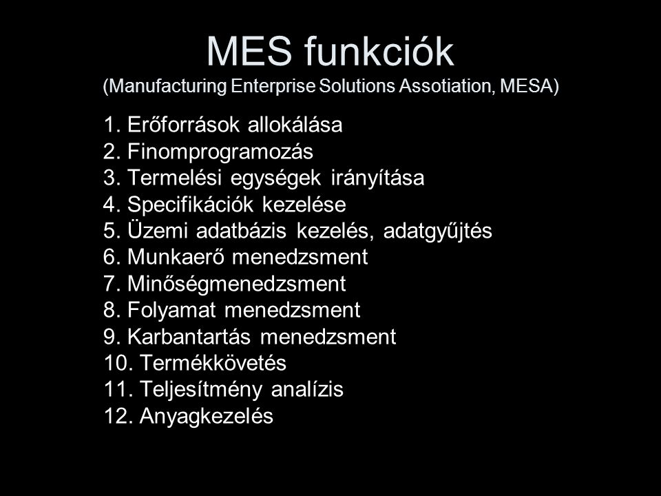 MES funkciók (Manufacturing Enterprise Solutions Assotiation, MESA)