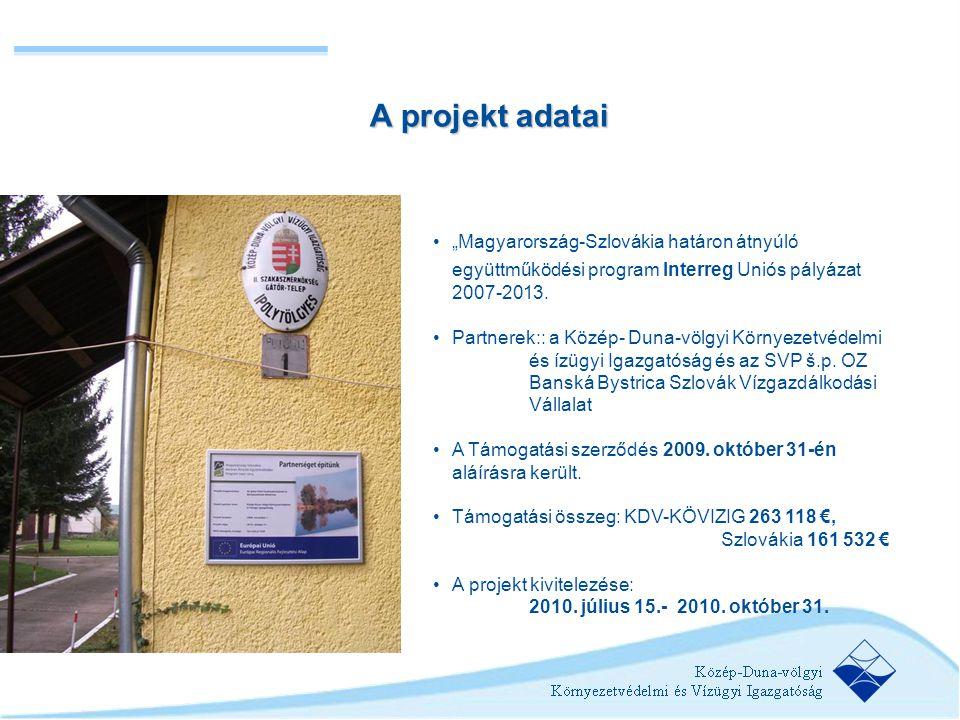 """A projekt adatai """"Magyarország-Szlovákia határon átnyúló együttműködési program Interreg Uniós pályázat 2007-2013."""