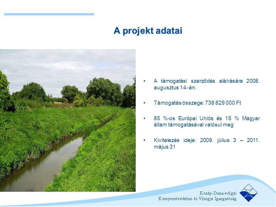 A projekt adatai A támogatási szerződés aláírására 2008. augusztus 14- én. Támogatás összege: 738 829 000 Ft.