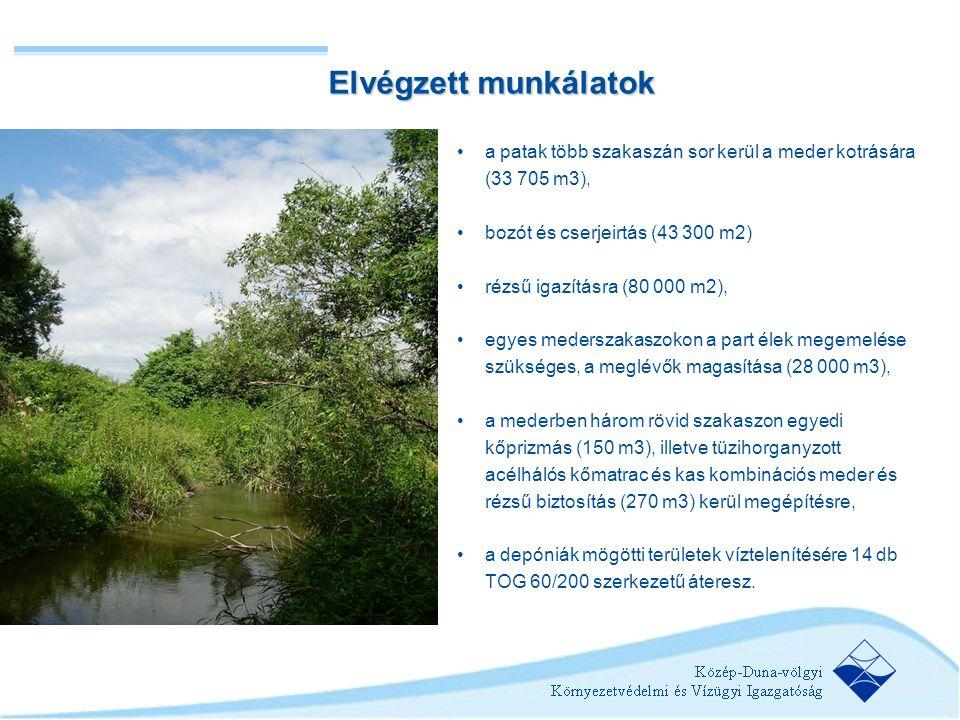 Elvégzett munkálatok a patak több szakaszán sor kerül a meder kotrására (33 705 m3), bozót és cserjeirtás (43 300 m2)