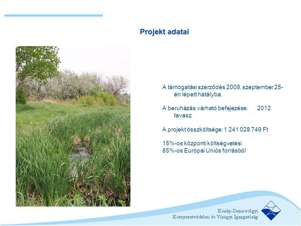Projekt adatai A támogatási szerződés 2009. szeptember 25-én lépett hatályba. A beruházás várható befejezése: 2012. tavasz.
