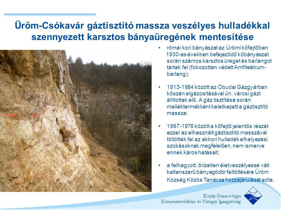 Üröm-Csókavár gáztisztító massza veszélyes hulladékkal szennyezett karsztos bányaüregének mentesítése
