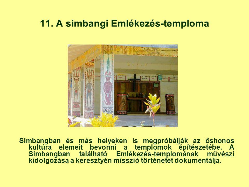 11. A simbangi Emlékezés-temploma