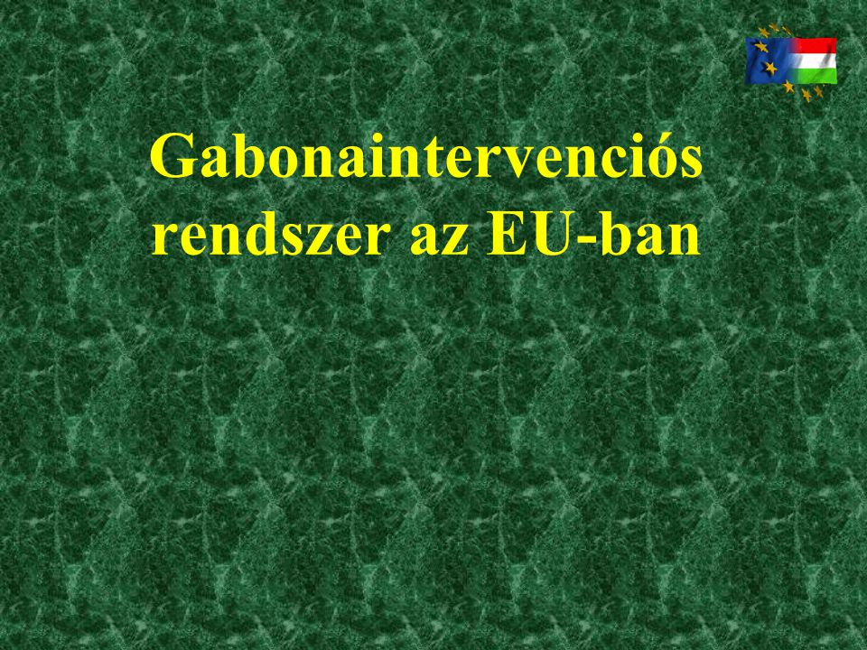 Gabonaintervenciós rendszer az EU-ban