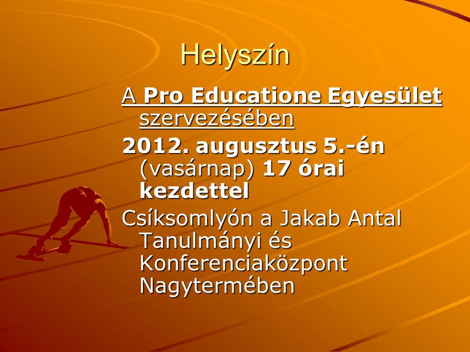 Helyszín A Pro Educatione Egyesület szervezésében