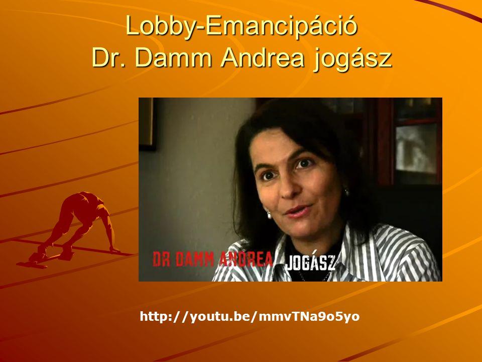 Lobby-Emancipáció Dr. Damm Andrea jogász