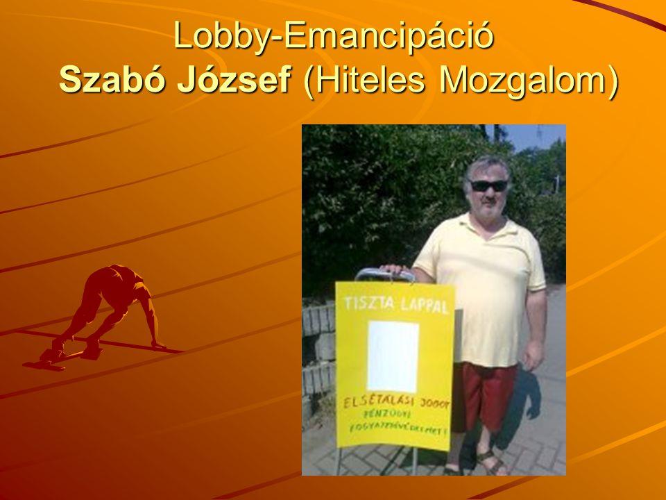 Lobby-Emancipáció Szabó József (Hiteles Mozgalom)