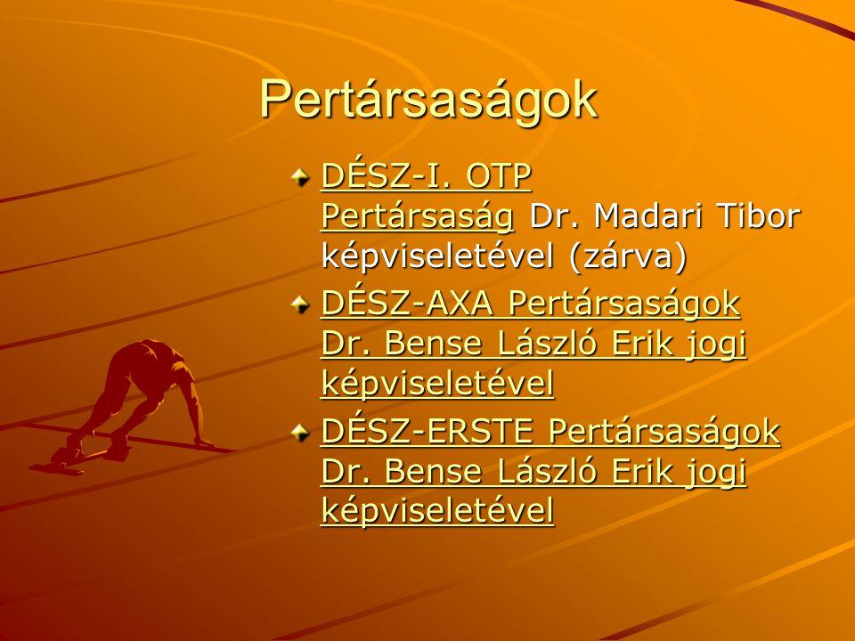 Pertársaságok DÉSZ-I. OTP Pertársaság Dr. Madari Tibor képviseletével (zárva) DÉSZ-AXA Pertársaságok Dr. Bense László Erik jogi képviseletével.