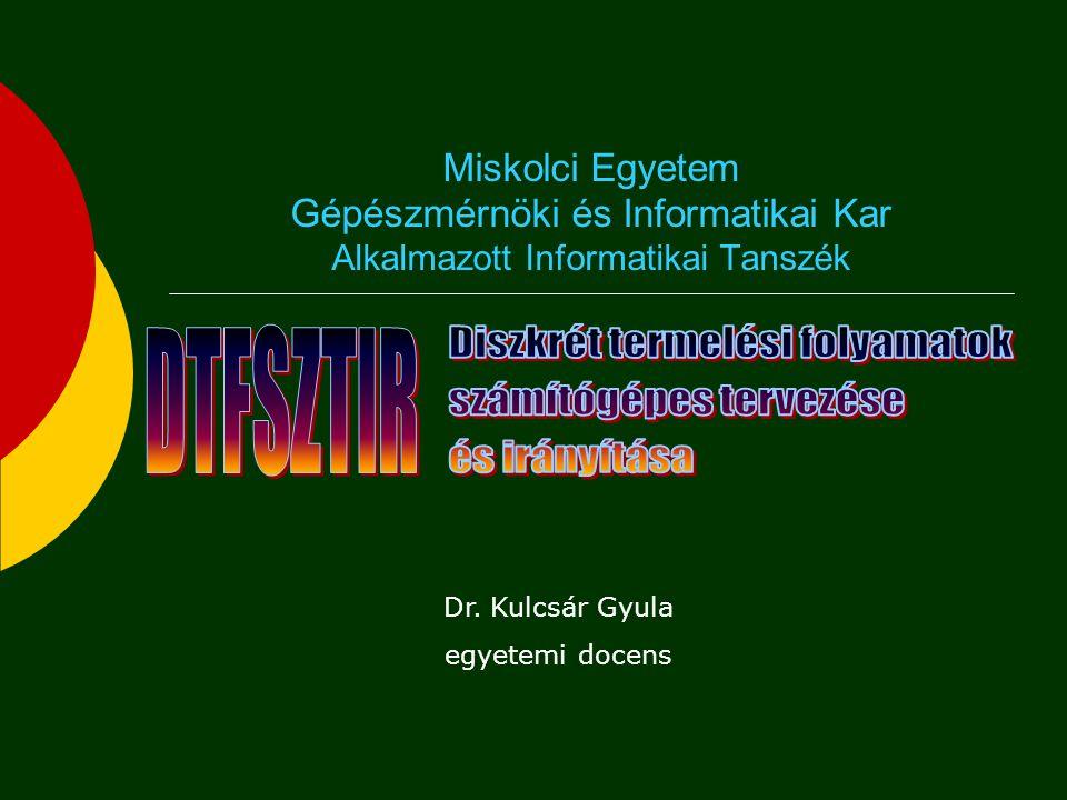 DTFSZTIR Diszkrét termelési folyamatok számítógépes tervezése