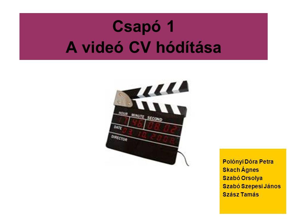Csapó 1 A videó CV hódítása