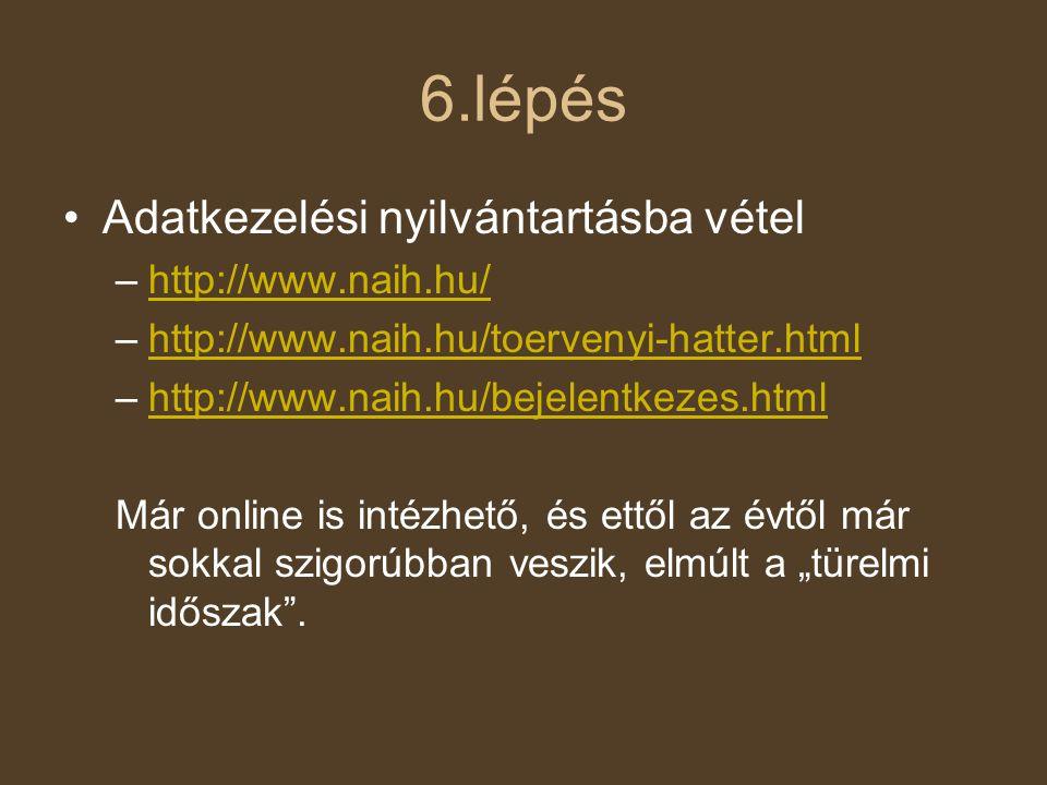 6.lépés Adatkezelési nyilvántartásba vétel http://www.naih.hu/