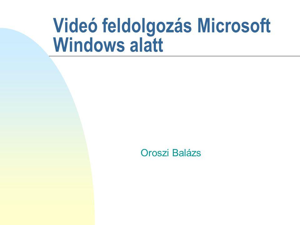 Videó feldolgozás Microsoft Windows alatt