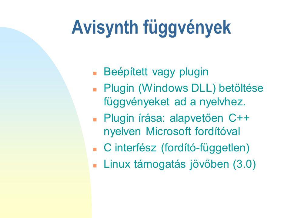 Avisynth függvények Beépített vagy plugin