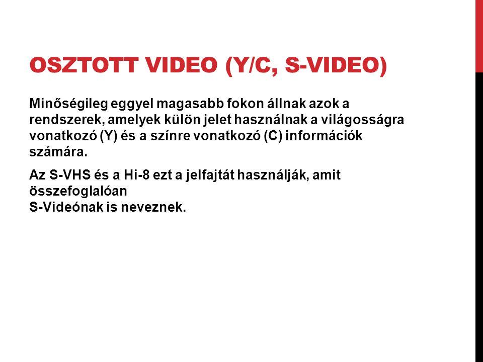 Osztott video (Y/C, S-Video)