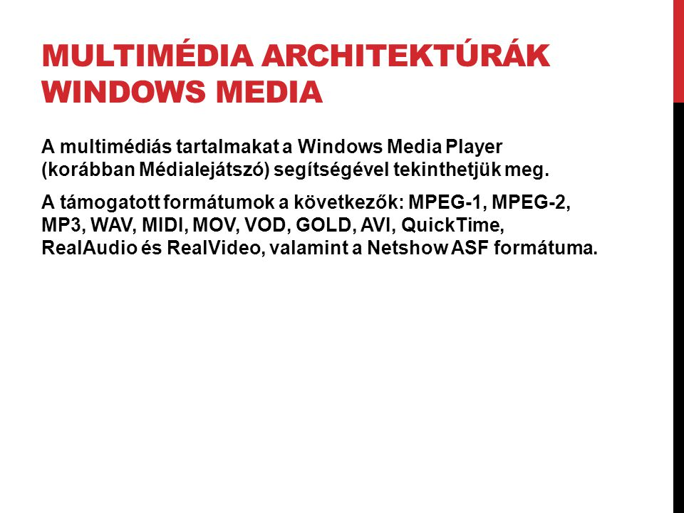 Multimédia architektúrák Windows Media