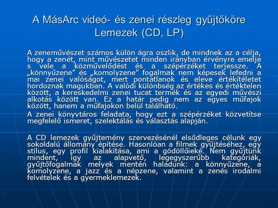 A MásArc videó- és zenei részleg gyűjtőköre Lemezek (CD, LP)