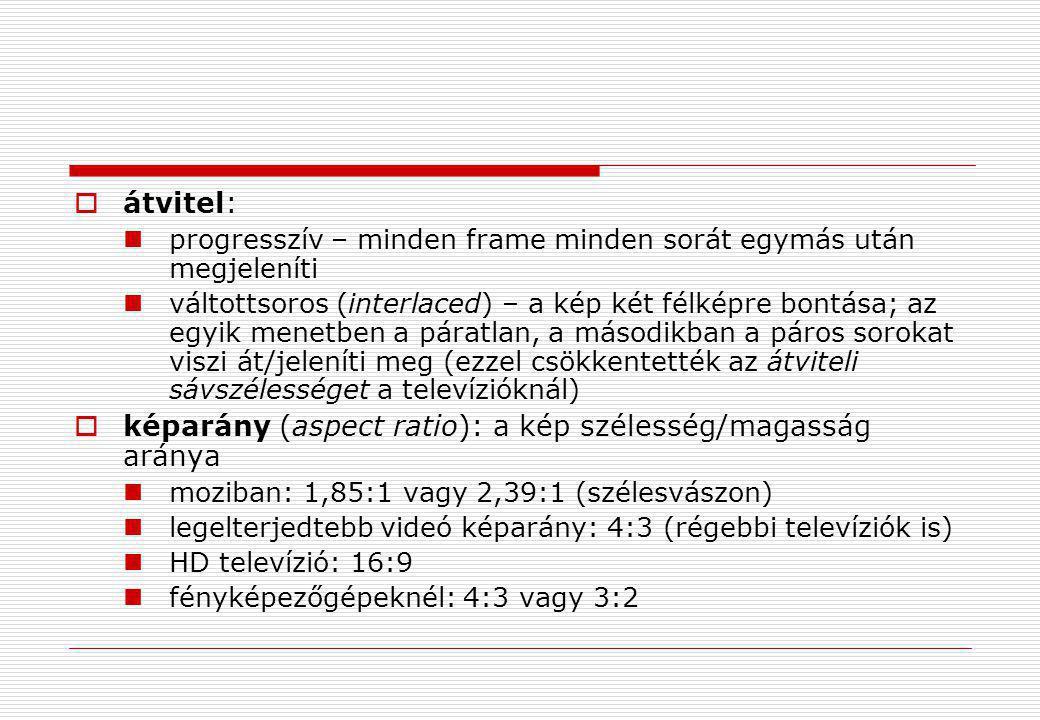 képarány (aspect ratio): a kép szélesség/magasság aránya
