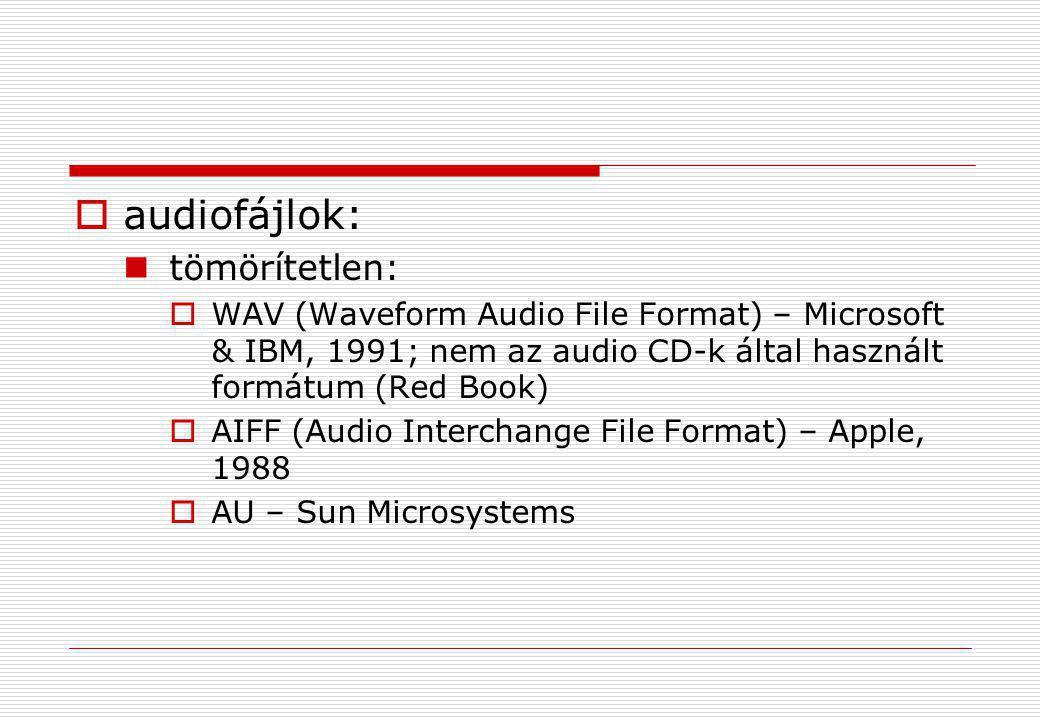 audiofájlok: tömörítetlen:
