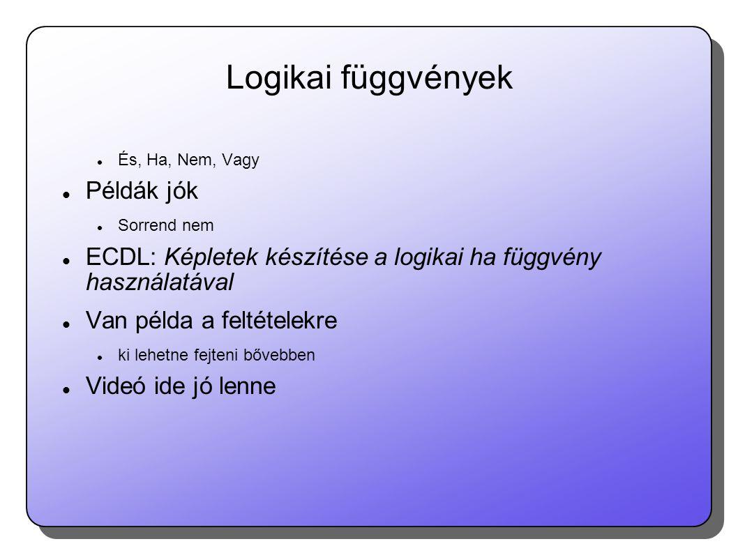 Logikai függvények Példák jók