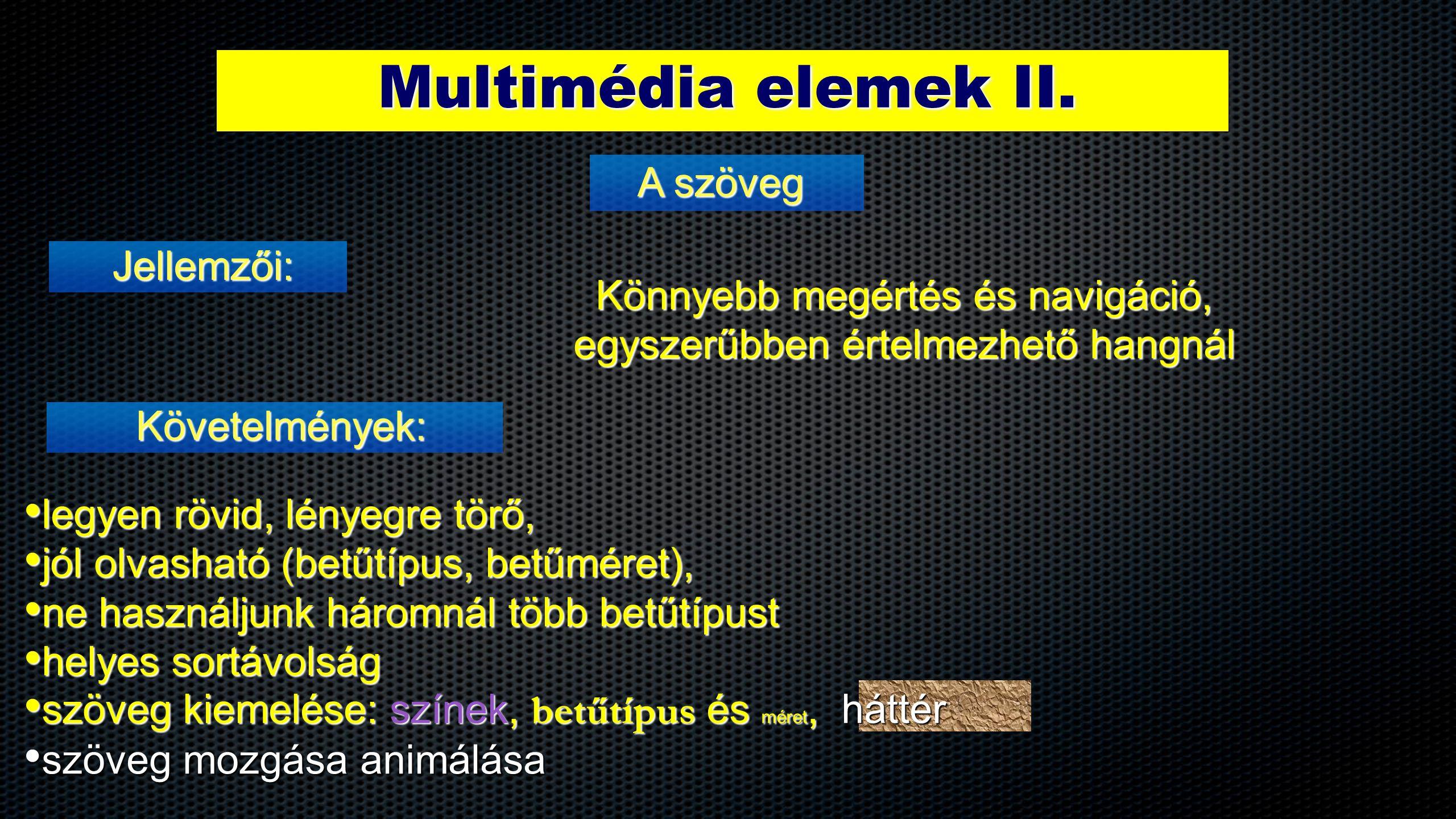 Multimédia elemek II. A szöveg Jellemzői: