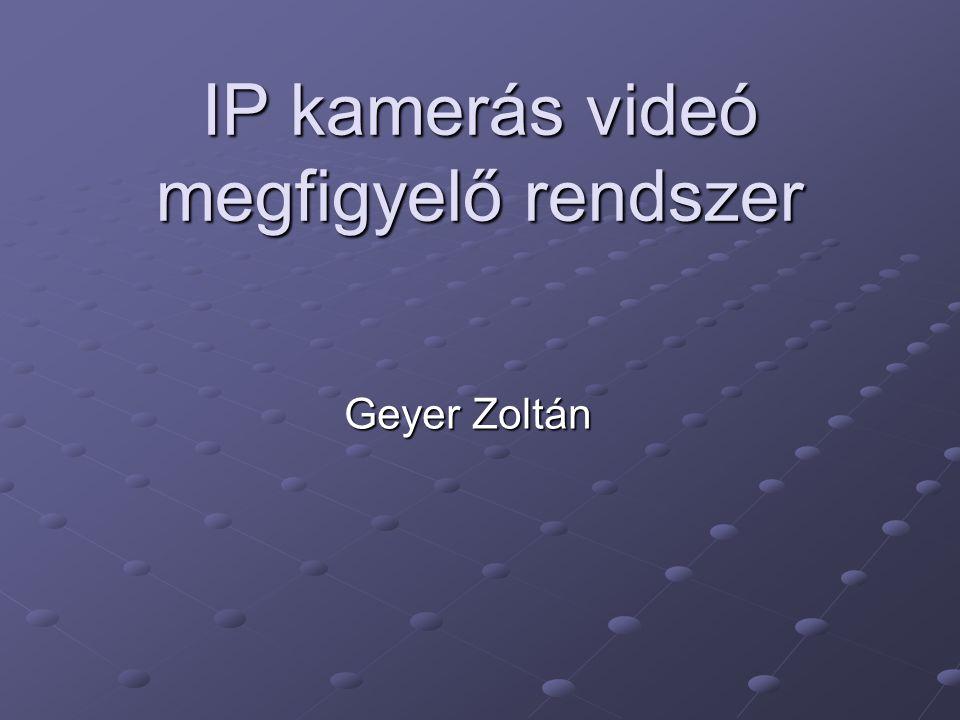 IP kamerás videó megfigyelő rendszer