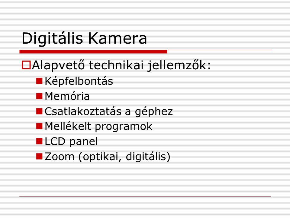 Digitális Kamera Alapvető technikai jellemzők: Képfelbontás Memória