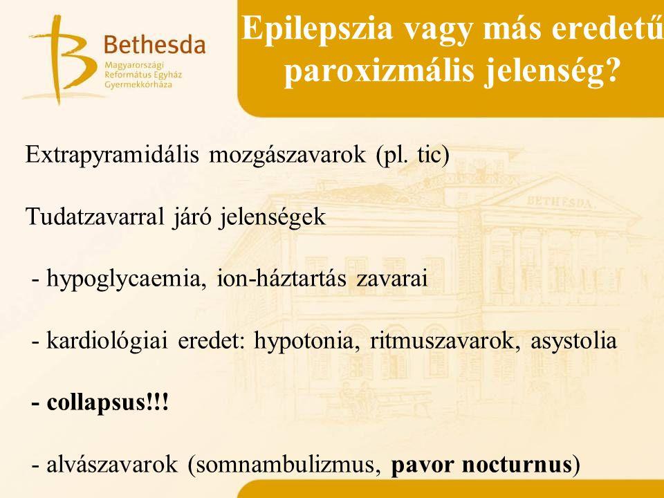 Epilepszia vagy más eredetű paroxizmális jelenség