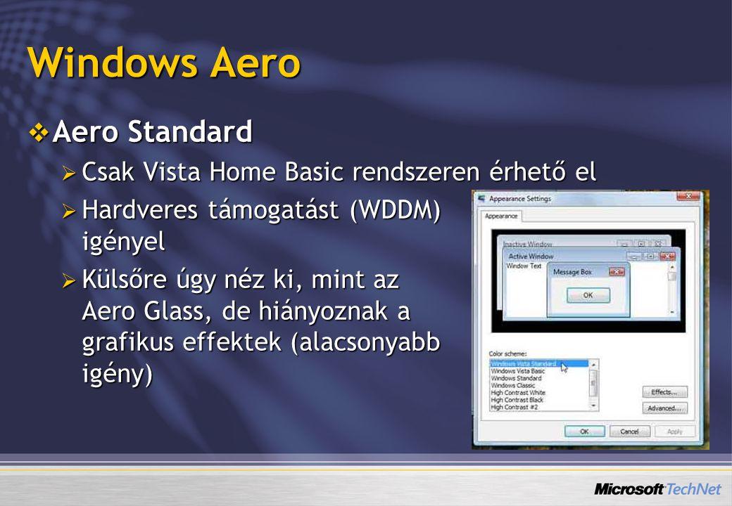 Windows Aero Aero Standard Csak Vista Home Basic rendszeren érhető el