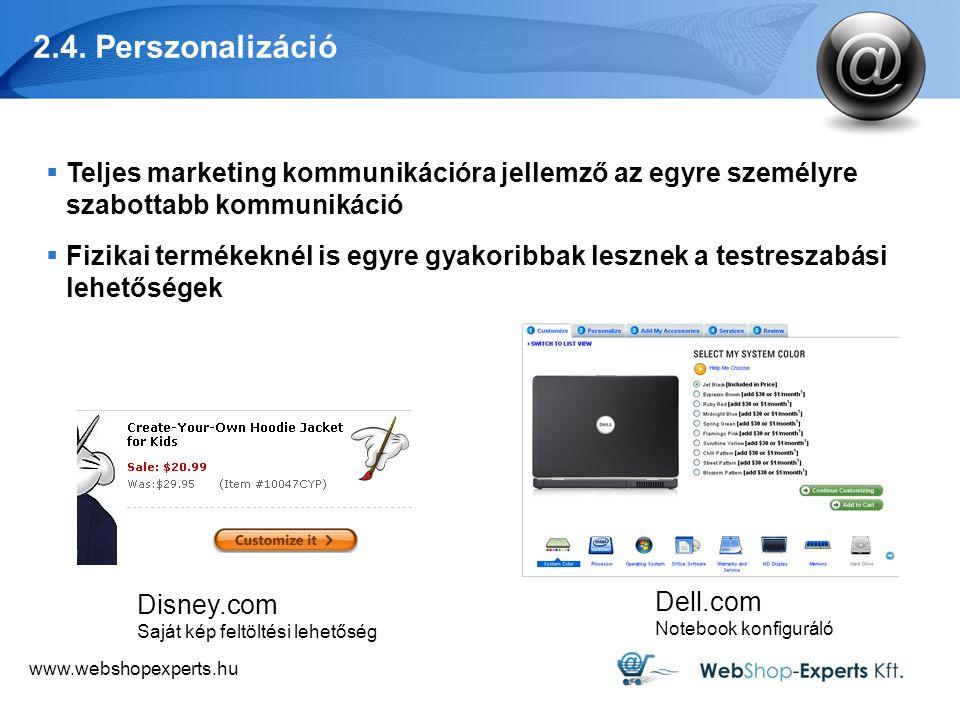 2.4. Perszonalizáció Teljes marketing kommunikációra jellemző az egyre személyre szabottabb kommunikáció.