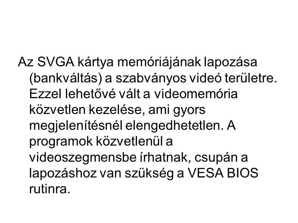 Az SVGA kártya memóriájának lapozása (bankváltás) a szabványos videó területre.