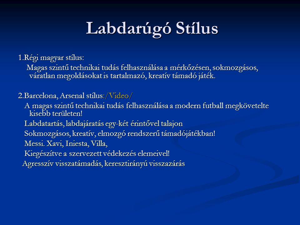 Labdarúgó Stílus 1.Régi magyar stílus: