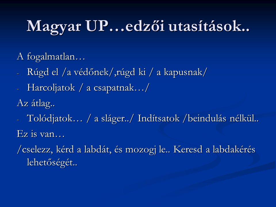 Magyar UP…edzői utasítások..