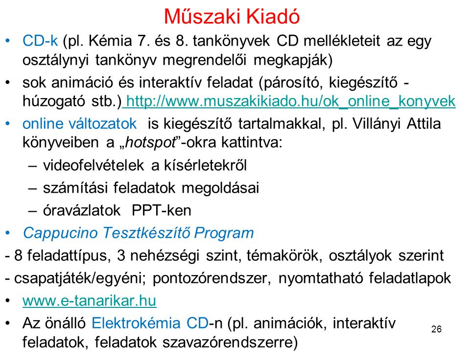 Műszaki Kiadó CD-k (pl. Kémia 7. és 8. tankönyvek CD mellékleteit az egy osztálynyi tankönyv megrendelői megkapják)
