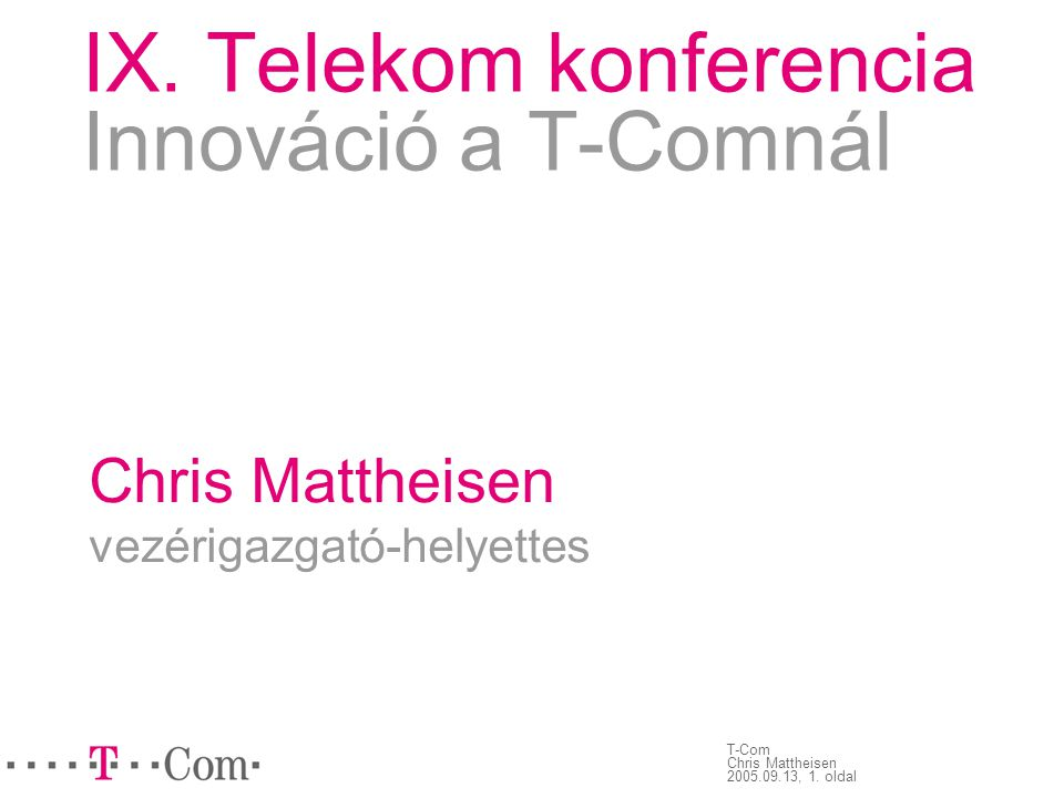IX. Telekom konferencia Innováció a T-Comnál