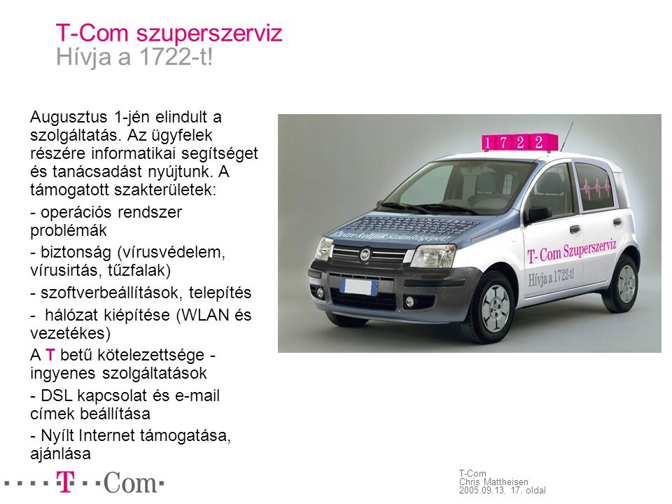 T-Com szuperszerviz Hívja a 1722-t!