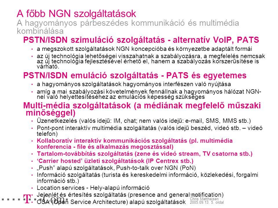 A főbb NGN szolgáltatások A hagyományos párbeszédes kommunikáció és multimédia kombinálása