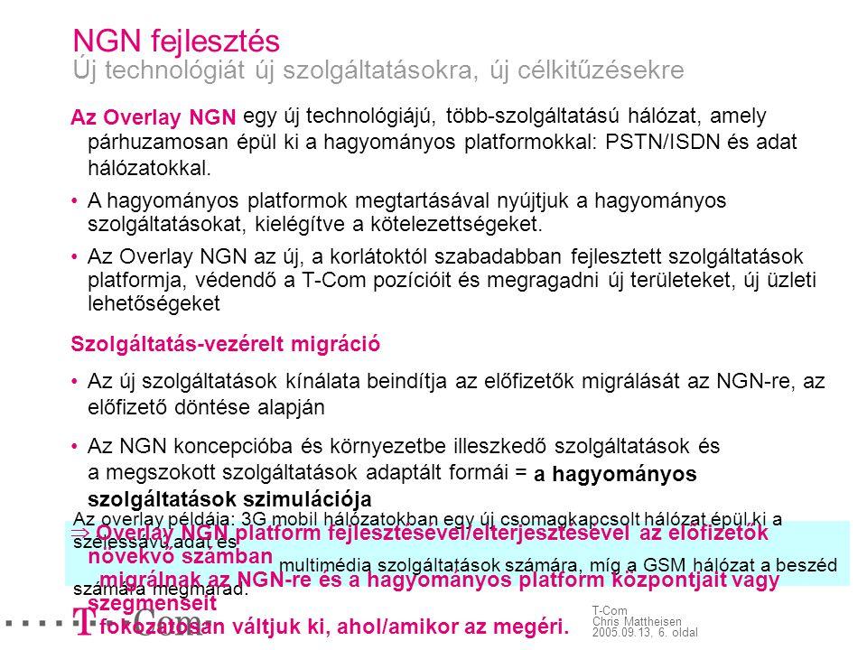 NGN fejlesztés Új technológiát új szolgáltatásokra, új célkitűzésekre
