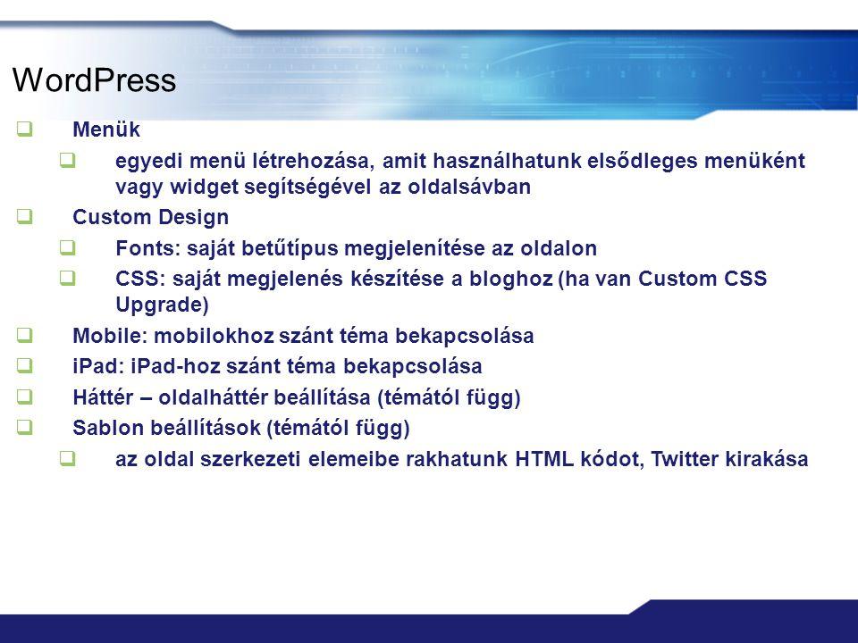 WordPress Menük. egyedi menü létrehozása, amit használhatunk elsődleges menüként vagy widget segítségével az oldalsávban.