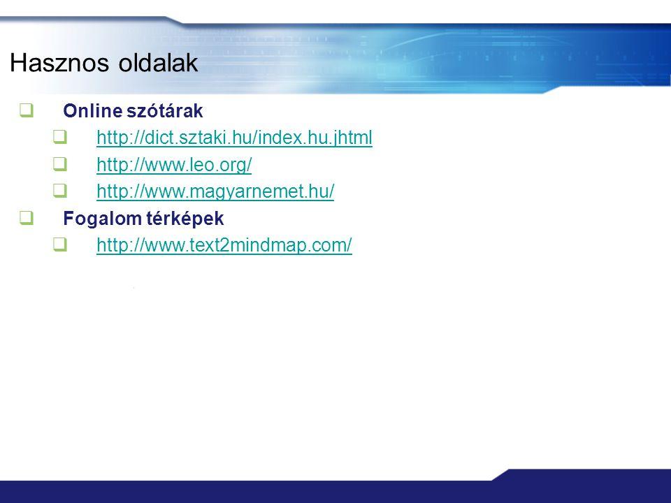 Hasznos oldalak Online szótárak http://dict.sztaki.hu/index.hu.jhtml
