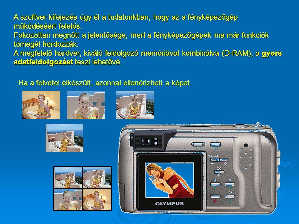 A szoftver kifejezés úgy él a tudatunkban, hogy az a fényképezőgép működéséért felelős.